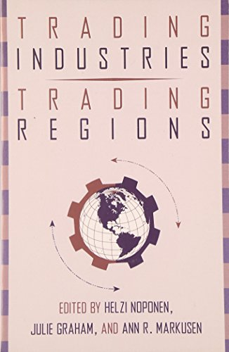 9780898627534: Trading Industries, Trading Regions: International Trade, American Industry and Regional Economic Development (Perspectives on Economic Change)