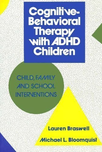 9780898627640: Cognitive-Behavioral Therapy with ADHD Children: Child, Family, and School Interventions