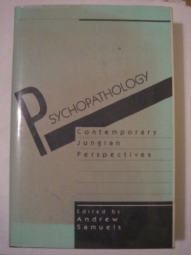 9780898627657: Psychopathology: Contemporary Jungian Perspectives