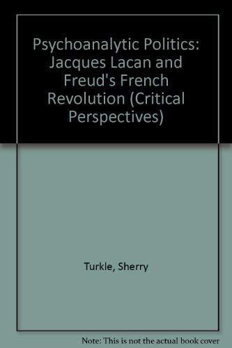 9780898627695: Psychoanalytic Politics: Jacques Lacan and Freud's French Revolution (Critical Perspectives)
