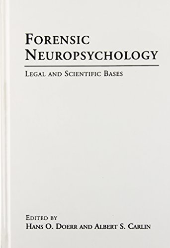 FORENSIC NEUROPSYCHOLOGY: EDITED BY: HANS O. DOERR AND ALBERT S. CARLIN