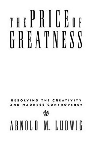 9780898628395: The Price of Greatness: Resolving the Creativity and Madness Controversy