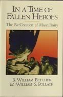 9780898628449: In a Time of Fallen Heroes: The Re-Creation of Masculinity