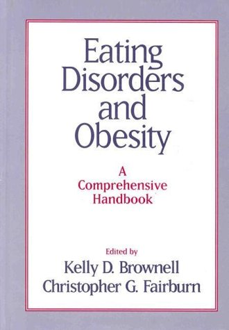 9780898628500: Eating Disorders and Obesity: A Comprehensive Handbook