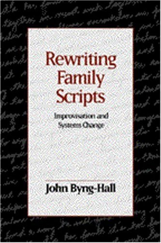 9780898628760: Rewriting Family Scripts: Improvisation And Systems Change (The Guilford Family Therapy)