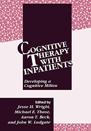 Cognitive Therapy with Inpatients: Developing A Cognitive Milieu