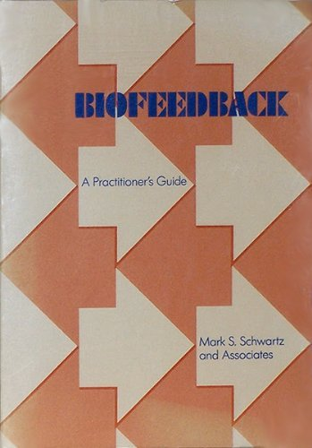 9780898629163: Biofeedback: A Practitioner's Guide