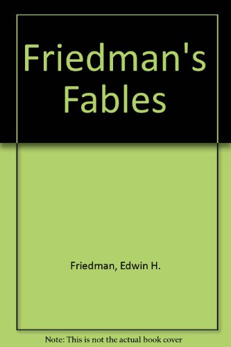 Friedman's Fables: (Audio version) (0898629675) by Edwin H. Friedman