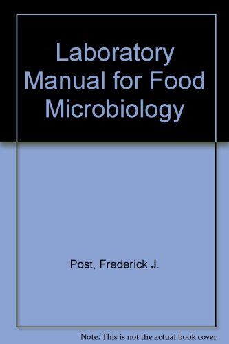 Laboratory Manual for Food Microbiology: Post, Frederick J.