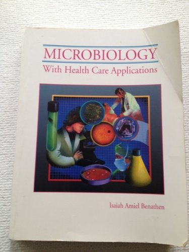 Microbiology With Health Care Applications/Laboratory Manual: Isaiah Amiel Benathen