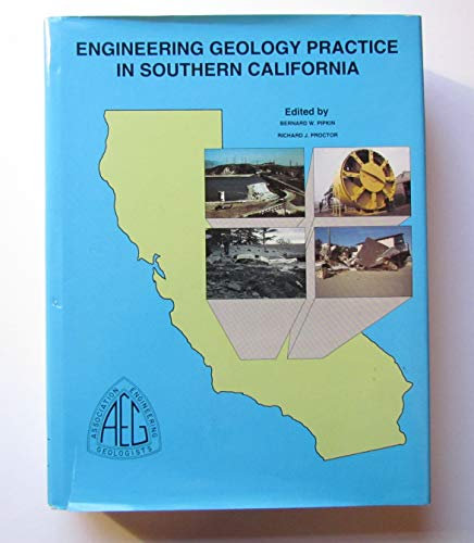 Engineering Geology Practice in Southern California [Special Publication No. 4 Association of ...