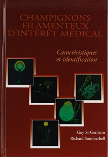 Champignons Filamenteux D'Interet Medical (French Edition): Guy St. Germain/ Richard ...