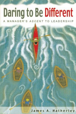 9780898632668: Daring to Be Different: A Manager's Ascent to Leadership