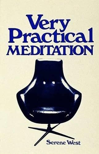 Very Practical Meditation: West, Serene