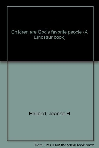9780898650310: Children are God's favorite people (A Dinosaur book)