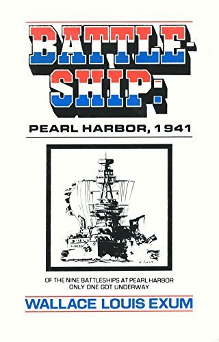 Battleship: Pearl Harbor, 1941: Only One Got: Exum, Wallace Louis
