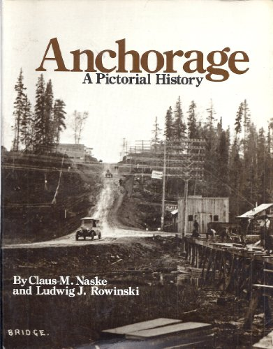 Anchorage : A Pictorial History