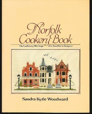 Norfolk Cookery Book: The Culinary Heritage of a Southern Seaport