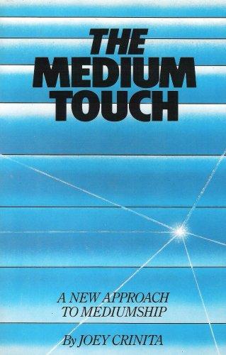 The Medium Touch : A New Approach: Joey Crinita