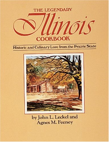 9780898651997: The Legendary Illinois Cookbook: Historic and Culinary Lore from the Prairie State