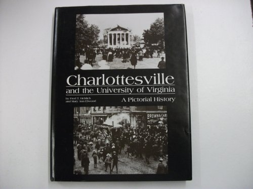 CHARLOTTESVILLE and the University of Virginia, a Pictorial History