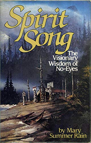 9780898654059: Spirit Song: The Visionary Wisdom of No-Eyes