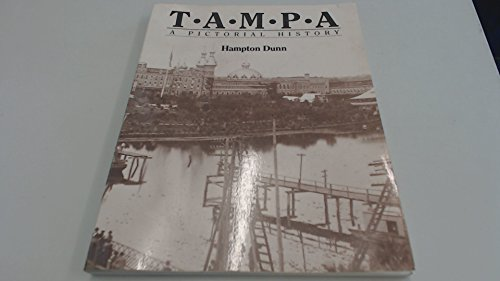 Tampa: A Pictorial History (9780898654097) by Hampton Dunn