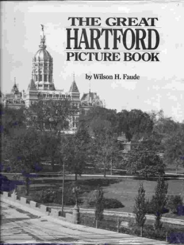 THE GREAT HARTFORD PICTURE BOOK From the: Faude, Wilson H.