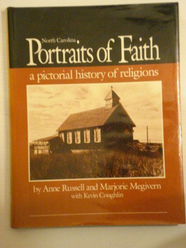 North Carolina Portraits of Faith: A Pictorial History of Religions: Russell, Anne, and Marjorie ...
