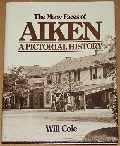 MANY FACES OF AIKEN: A Pictorial History: Cole, Will