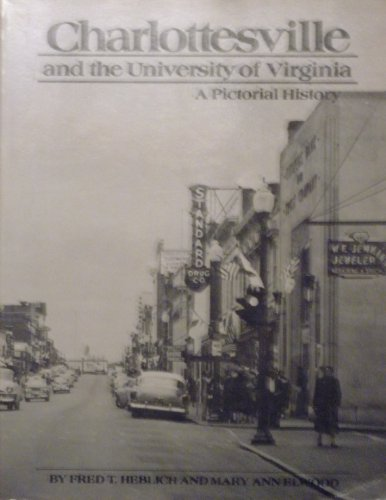 9780898654943: Charlottesville and the university of virginia: a pictorial history