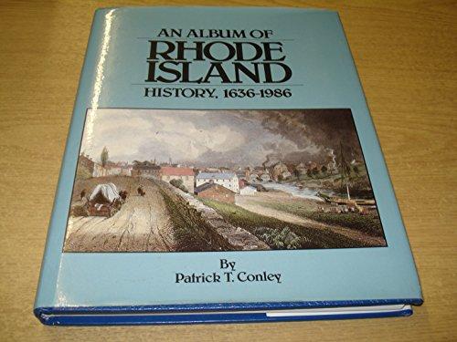 An album of Rhode Island history, 1636-1986: Patrick T Conley