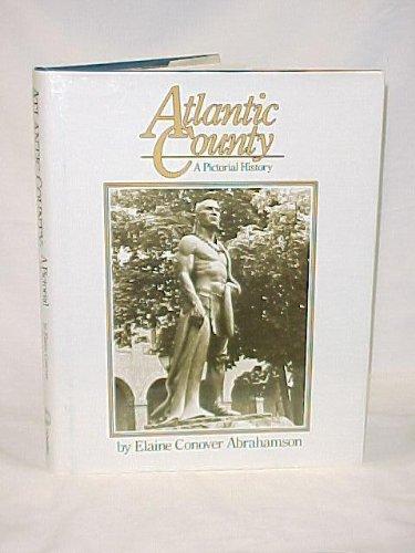 Atlantic County: A Pictorial History: Abrahamson, Elaine Conover