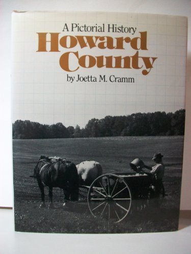 HOWARD COUNTY: A PICTORIAL HISTORY (MARYLAND) / 2 BALTIMORE WHEN SHE WAS WHAT SHE USED TO BE: ...