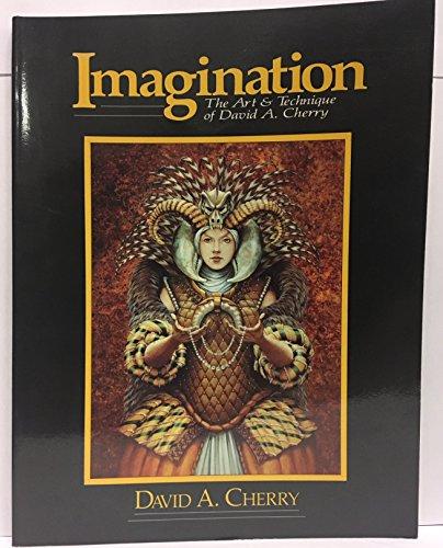 IMAGINATION. The Art & Technique Of David A. Cherry.: Cherry, David S.