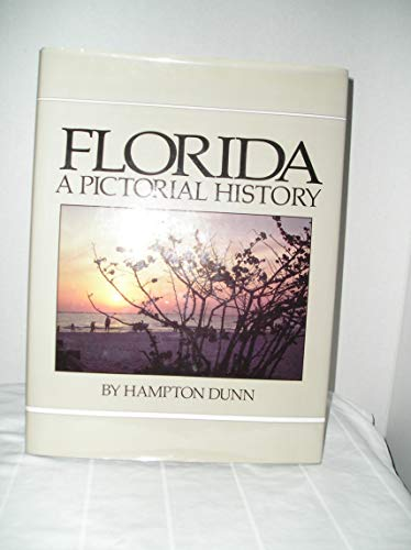 Florida, a Pictorial History (0898655862) by Dunn, Hampton