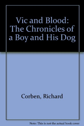 9780898656046: Vic and Blood: The Chronicles of a Boy and His Dog
