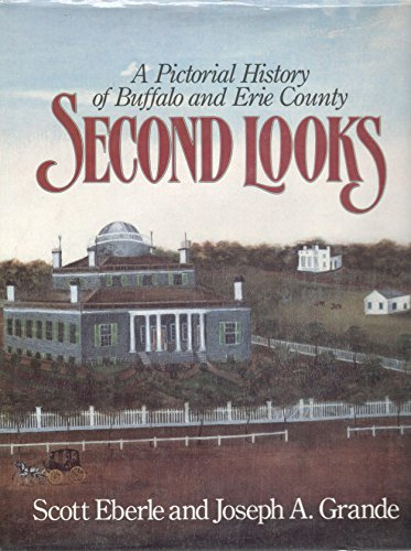 9780898656091: Second Looks: A Pictorial History of Buffalo and Erie County