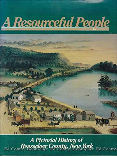 A Resourceful People: Rensselaer County Historical Society