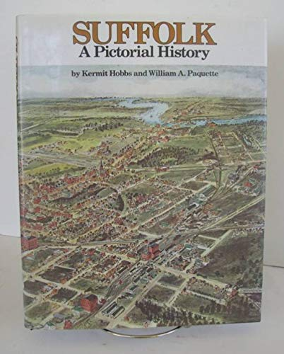 Suffolk: A Pictorial History: Hobbs, Kermit;Paquette, William A.;