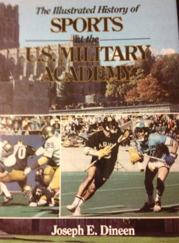 The Illustrated History of Sports at the U.S. Military Academy