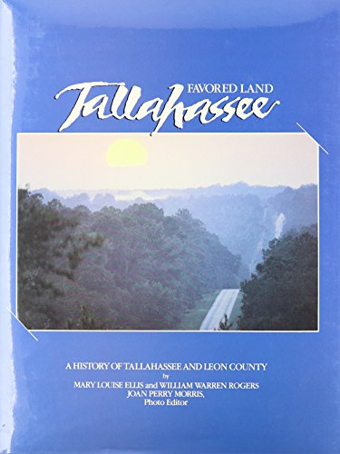 9780898656428: Favored Land Tallahassee: A History of Tallahassee and Leon County