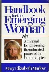 9780898656725: Handbook for the emerging woman: A manual for awakening the unlimited power of the feminine spirit