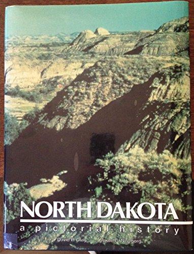 North Dakota: A Pictorial History: David P. Gray;