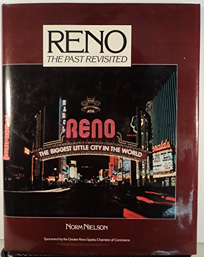 Reno: The Past Revisited [Hardcover] by Norm Nielson: Norm Nielson
