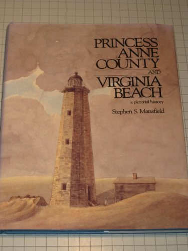 Princess Anne County and Virginia Beach, A Pictorial History