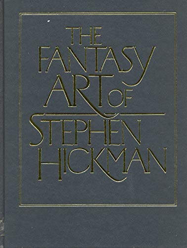 9780898657616: The Fantasy Art of Stephen Hickman [Hardcover] by Unnamed