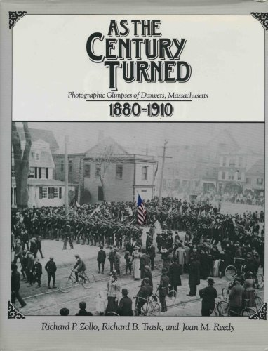 9780898657661: As the Century Turned: Photographic Glimpses of Danvers, Massachusetts, 1880-1910