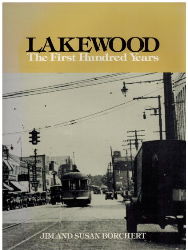 LAKEWOOD: The First Hundred Years: Borchert, Jim and Susan