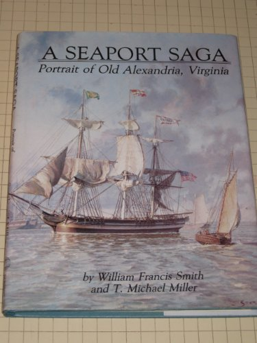A Seaport Saga: Portrait of Old Alexandria, Virginia (autographed)